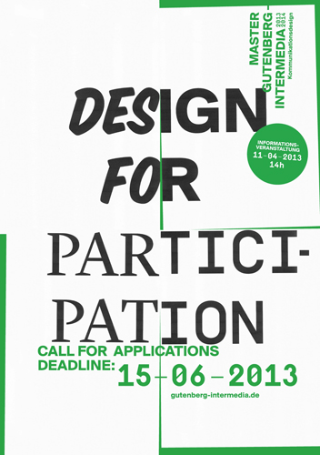 "Poster mit dem Titel ""Design for Participation, Call for Applications Deadline 15.6.2013"""
